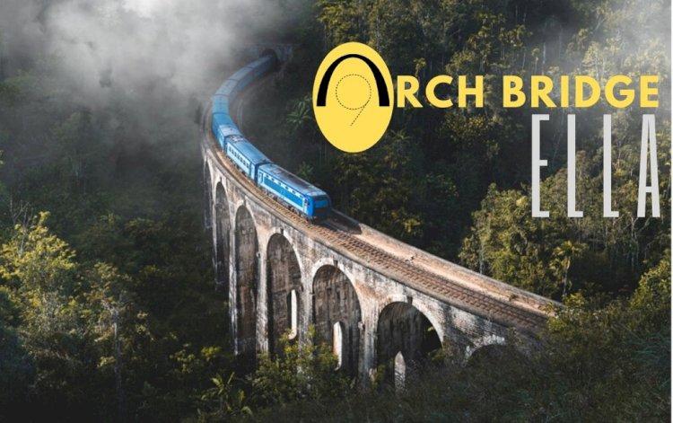 The Nine Arch Bridge, ELLA  - The Bridge in the Sky..!