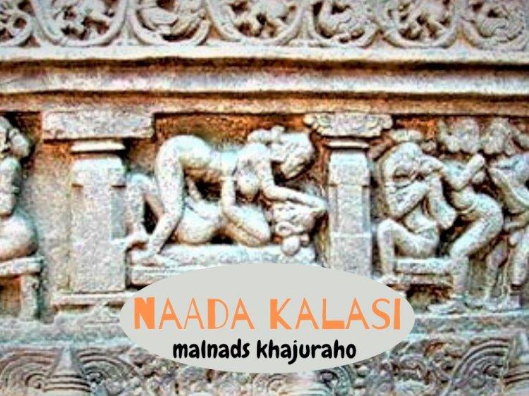Naada Kalasi : Malnads  Own Khajuraho
