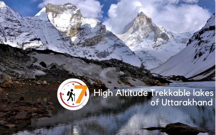 7 High Altitude lake Treks of Uttarakhand