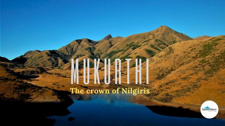 Mukurthi : The Crown of Nilgiris