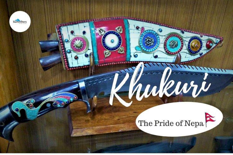 Khukuri : The  Pride of Nepal